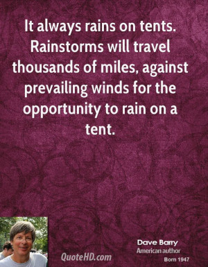 It always rains on tents. Rainstorms will travel thousands of miles ...