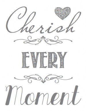 cherish every moment quotes for loved ones who passed away
