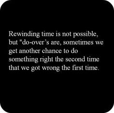 ... time quotes second chances quotes rewind quotes another chances quotes