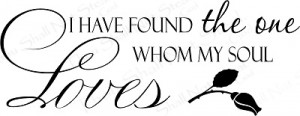 wall-quote-i-have-found-the-one-whom-my-soul-loves-vinyl-wall-quote-11 ...