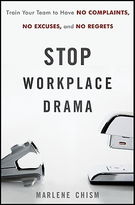 Stop Workplace Drama: Train Your Team to Have No Excuses, No ...