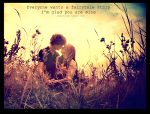 Everyone wants a fairytale story. I'm glad you are minehttp ...