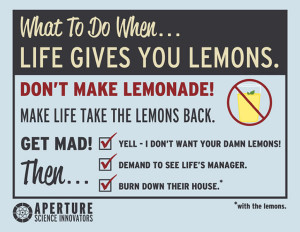 What to Do When Life Gives You Lemons
