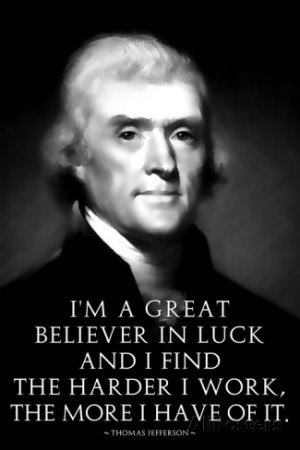 Thomas Jefferson Work Hard Quote Poster Premium Poster