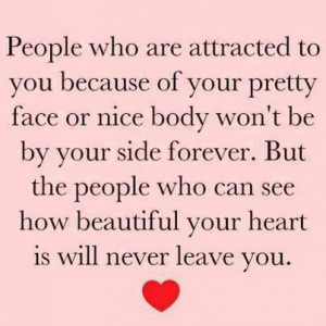 People who are attracted to you because of your pretty face or nice ...