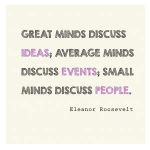 ... discuss people. - Eleanor Roosevelt #free #printable *love this quote