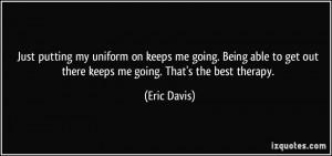 More Eric Davis Quotes