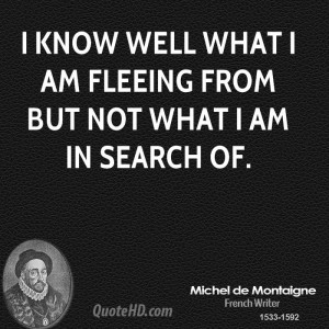 michel-de-montaigne-philosopher-i-know-well-what-i-am-fleeing-from.jpg