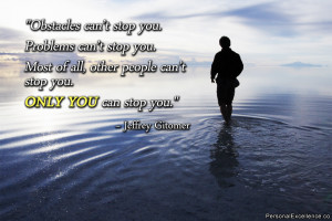 """Inspirational Quote: """"Obstacles can't stop you. Problems can't ..."""