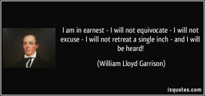 quote-i-am-in-earnest-i-will-not-equivocate-i-will-not-excuse-i-will ...