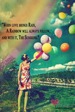 rainbow quotes   When love brings Rain, A Rainbow will always follow ...