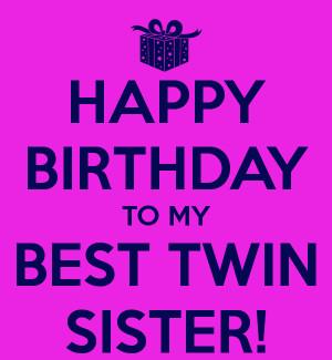 Happy Birthday My Twin Sister
