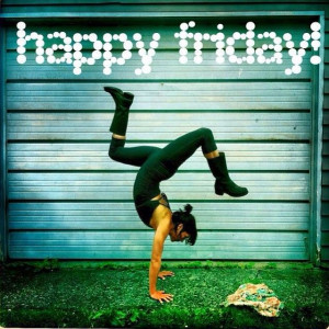 It's Friday. This definitely calls for a cartwheel or at least a ...