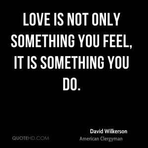 david-wilkerson-david-wilkerson-love-is-not-only-something-you-feel ...