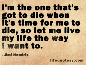 live life to the fullest quote by Jimi Hendrix: Life Quotes ...