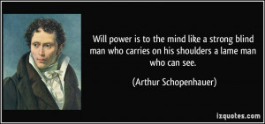 Will power is to the mind like a strong blind man who carries on his ...