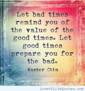 Master Chim quote on Bad times