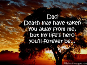 miss my dad my lifes hero after death 640x480 I Miss You Messages ...