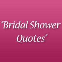 Inspirational Quotes For Bridal Shower http://creativefan.com/26 ...