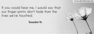 Remember me quote Profile Facebook Covers