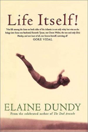 Life Itself! by Elaine Dundy — Reviews, Discussion, Bookclubs, Lists