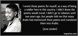 ... memorized these poems and translated them into Arabic. - June Jordan