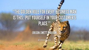 quote-Orison-Swett-Marden-the-golden-rule-for-every-business-man-56885 ...