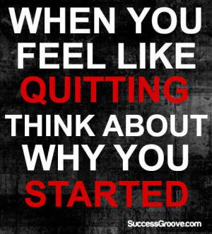 when you feel like quitting quotes
