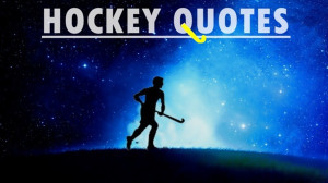 ... motivational quotes which will inspire billion s of hockey lovers