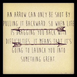 desperately want an arrow tattoo to represent this quote. This quote ...
