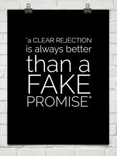 clear rejection is always better than a fake promise #quotes
