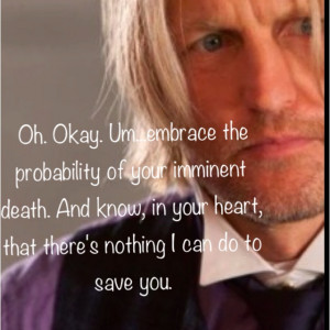 Quote from Haymitch to Katniss about how she should embrace her ...