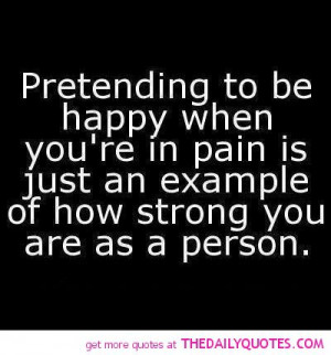 pretending-to-be-happy-strong-person-quote-pic-quotes-sayings-pictures ...
