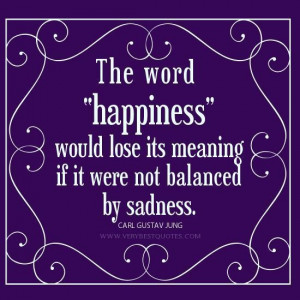 Quotes about happiness quote about happiness and sadness