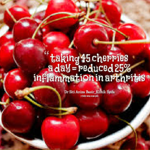 Quotes Picture: taking 45 cherries a day = reduced 25% inflammation in ...