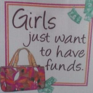 Girls and Money= Shopping