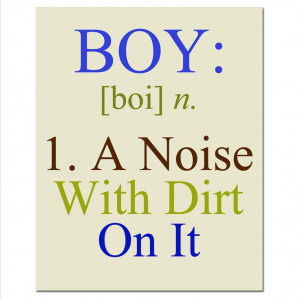 Boy - A Noise With Dirt On It - 8x10 Quote Print - Modern Nursery ...
