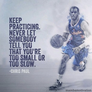 Quote from NBA player Chris Paul.He is an elite point guard and ...