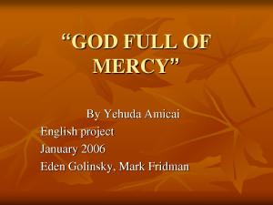 "GOD FULL OF MERCY"" Yehuda Amicai"