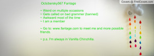 Octobersky567 Fantage~ Weird on multiple occasions~ Gets called on bad ...