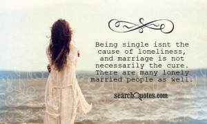 ... marriage is not necessarily the cure. There are many lonely married