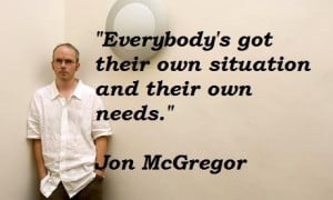 jon mcgregor quotes jon mcgregor quotations sayings famous quotes
