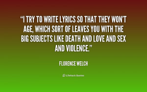 try to write lyrics so that they won't age, which sort of leaves you ...