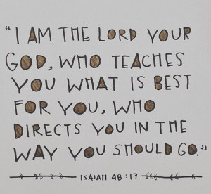 am the Lord your God, who teahes you what is best for you, who ...