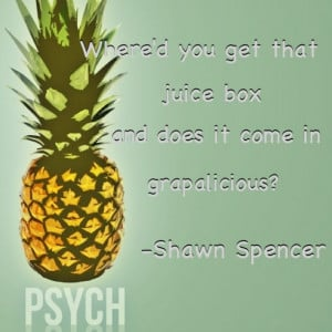Psych Pineapple Quotes Psych quotes