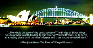 The whole purpose of the construction of The Bridge of Silver Wings ...