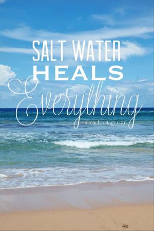 ... Heals Everything inspirational beach quote http:/www.abeachcottage.com