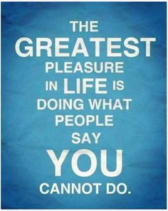 ... quotes greatest pleasure the challenges quotes posters so true