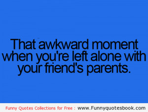 When you are left alone with friend home - Funny quotes online