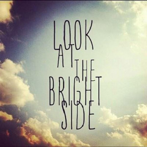 Look at the bright side best inspirational quotes